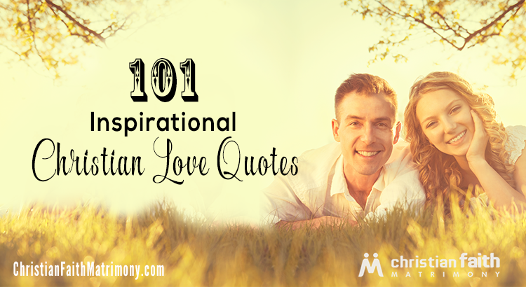 101 Inspirational Christian Love Quotes