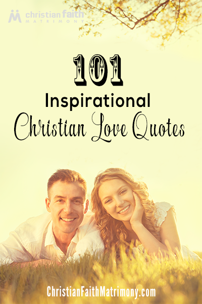 Christian Quotes About Love Interesting 48 Inspirational Christian Love Quotes Christian Faith Matrimony